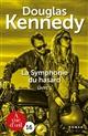 La symphonie du hasard. 3   Kennedy, Douglas. Auteur