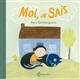 Moi je sais ! | Gimbergsson, Sara (1958-...). Auteur