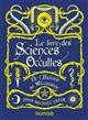 Le livre des sciences occultes : de l'alchimie au wiccanisme   Greer, John Michael. Auteur