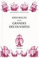 Idées reçues sur les grandes découvertes : XVe-XVIe siècles   Duviols, Jean-Paul (1936-....). Auteur