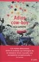 Adios cow-boy : roman | Savicevic, Olja. Auteur