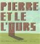 Pierre et le l'ours | Douzou, Olivier (1963-....). Auteur