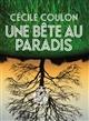 Une bête au paradis   Coulon, Cécile (1990-....). Auteur