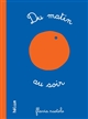 Du matin au soir / Flavia Ruotolo | Ruotolo, Flavia (1973-....). Auteur