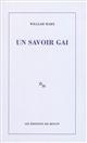 Un savoir gai / William Marx   Marx, William (1966-....). Auteur