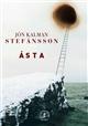 Asta : où se réfugier quand aucun chemin ne mène hors du monde ? : roman | Jon Kalman Stefansson, Auteur