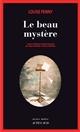 Le beau mystère : une enquête de l'inspecteur-chef Armand Gamache |