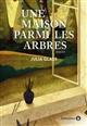 maison parmi les arbres (Une) | Julia Glass, Auteur