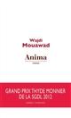 Anima : roman / Wajdi Mouawad | Muʿawwaḍ, Waǧdī (1968-....). Auteur