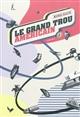 grand trou américain (Le) | Galvin, Michel (1959-....). Auteur
