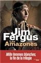 Les Amazones : les journaux perdus de May Dodd et de Molly McGill, édités et annotés par Molly Standing Bear   Fergus, Jim. Auteur