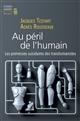 Au péril de l'humain : les promesses suicidaires des transhumanistes | Jacques Testart, Auteur