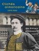 Clichés armoricains, 1870-1930 : une Bretagne pittoresque et insolite   Chartier, Erwan (1972-....). Auteur